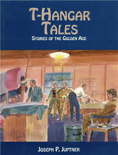 T-HANGAR TALES: Airpalne Stories of the Golden Age (100+ obscure airplanes) NEW