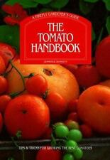 The Tomato Handbook: Tips and Tricks for Growing the Best Tomatoes A-ExLibrary