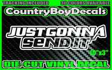 JUST GONNA SEND IT Vinyl Decal STICKER Are You Silly Car Truck ATV Snow Diesel