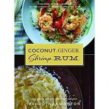 Coconut. Ginger. Shrimp. Rum: Caribbean Flavors for Every Season by Washington,