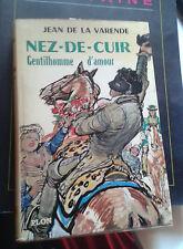 LA VARENDE. Nez-de-cuir. Gentilhomme d'amour. Plon. 1963. Jaquette Edy-Legrand.