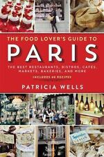 The Food Lover's Guide to Paris : The Best Restaurants, Bistros, Cafes,...