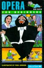 Opera for Beginners (Writers and Readers Documentary Comic Book.) by Ron David,