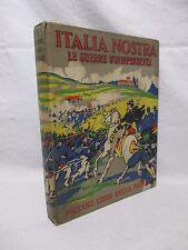 Le guerre d'indipendenza . Piccoli Libri della Patria - Salani 1935 FASCISMO