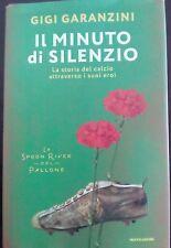 Il minuto di silenzio (Garanzini) Mondadori 2017 WW/23