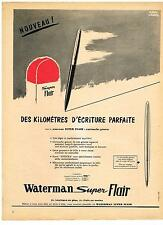 PUBLICITE ADVERTISING  1958    WATERMAN stylo  SUPER FLAIR