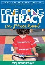 Developing Literacy in Preschool (Tools for Teaching Literacy), Morrow PhD, Lesl