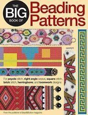 The Big Book of Beading Patterns : For Peyote Stitch, Square Stitch, Brick...
