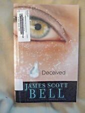 Deceived by James S. Bell and James Scott Bell (2009, Paperback)