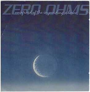 ZERO OHMS Unafraid of the Impending Silence CD Ambient/EM w/ Richard J. Roberts