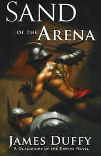 Sand of the Arena: A Gladiators of the Empire Novel (The Gladiators of-ExLibrary