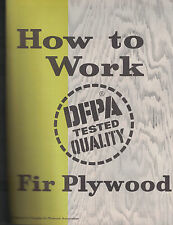 How to Work Dfpa Tested Quality Fir Plywood 1957 Booklet Construction