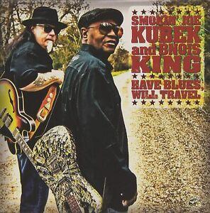 Smokin' Joe Kubek & Bnois King - Have Blues will Travel CD New Sealed