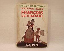 FRANCOIS LE CHAMPI bibliotheque verte Hachette GEORGE SAND 1948 jaquette