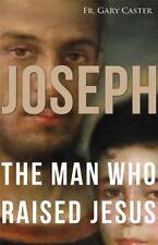 Joseph, the Man Who Raised Jesus by Gary Caster (English) Paperback Book