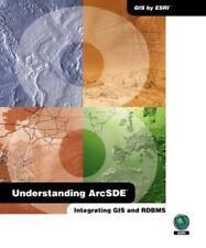 Understanding Arcsde: Integrating Gis and Rdbms-ExLibrary