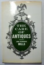 The Care of Antiques John Fitzmaurice Mills 1964 Furniture, Metals, Porcelain,