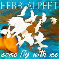 HERB ALPERT - COME FLY WITH ME  CD NEU