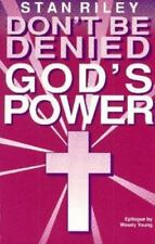 Don't Be Denied God's Power: Revealing Answers on How to Get Jesus'-ExLibrary