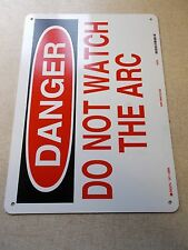 "NEW Brady 22966 ""Danger Do Not Watch The Arc"" Sign 14"" x 10""   *FREE SHIPPING*"