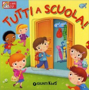 LIBRO TUTTI A SCUOLA! - SILVIA D'ACHILLE