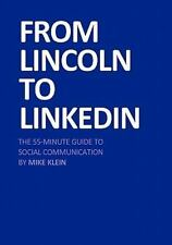 From Lincoln to Linkedin : The 55-Minute Guide to Social Communication by...