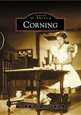Images of America: Corning by Charles R. Mitchell and Kirk W. House (2003, Paper