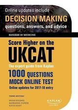 Score Higher on the UKCAT: The expert guide from Kaplan, with over 1000 questions and a mock online test by Marianna Parker, Brian Holmes, Katie Hunt (Paperback, 2016)