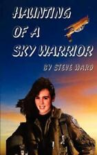 Haunting of a Sky Warrior by Steve Ward (2001, Paperback)