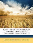 NEW Bulletin of the American Institute of Mining Engineers, Issues 109-112