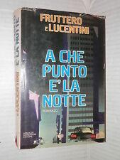 A CHE PUNTO E LA NOTTE Carlo Fruttero Franco Lucentini Mondadori 1979 romanzo di