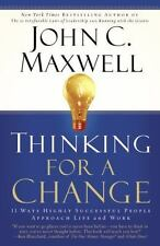 Thinking for a Change: 11 Ways Highly Successful People Approach Life andWork by