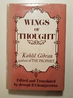 WINGS OF THOUGHT by Kahlil Gibran edited by Joseph Ghougassian 1973 hcdj 1sT ED
