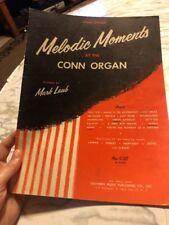 Melodic Moments at the Conn Organ MArk Laub SHeet Music Book 1957