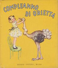 J. Colombini Monti - COMPLEANNO DI ORIETTA - ill. MARIAPIA - Edit. Piccoli 1951