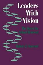 Leadership Ser.: Leaders with Vision : The Quest for School Renewal by Robert...