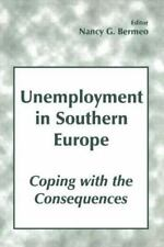 Unemployment in Southern Europe : Coping with the Consequences (2000, Paperback)
