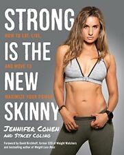 Strong Is the New Skinny: How to Eat, Live, and Mo