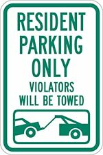 Resident Parking Only Violators will be Towed Green & White Aluminum Metal Sign