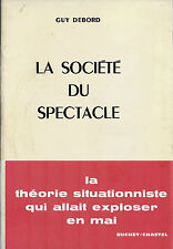 GUY DEBORD + SITUATIONNISME  : LA SOCIETE DU SPECTACLE ( RARE 3ÈME EDITION )