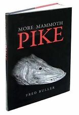 MORE MAMMOTH PIKE by FRED BULLER - Medlar Press Fishing Books