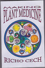 MAKING PLANT MEDICINE. By Richo Cech. FINE SOFTCOVER.--Herbal/Botanical/Medicine