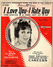SHEET MUSIC - I LOVE, I HATE YOU, FOR MAKING A FOOL OUT OF ME - CARMEL MEYERS