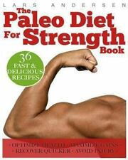 Paleo Diet for Strength : Delicious Paleo Diet Plan, Recipes and Cookbook Des...