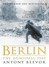 Berlin: The Downfall 1945 By Antony Beevor. 9780140286960