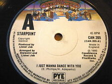 """STARPOINT - I JUST WANNA DANCE WITH YOU  7"""" VINYL"""