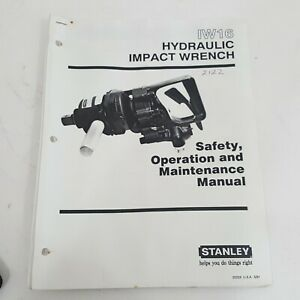 Stanley IW16 Hydraulic Impact Wrench Operation Safety Maintenance Manual Book