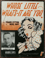 Whose Little What's-It Are You? By Frank Eyeton & Noel Gay – Pub. 1940