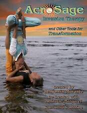 NEW AcroSage Inversion Therapy and Other Tools for Transformation