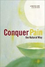 Conquer Pain : The Natural Way - A Practical Guide by Leon Chaitow (2002, Paper…
